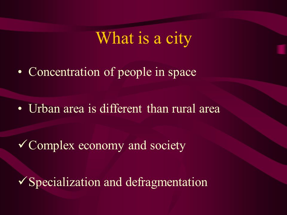 What is a city Concentration of people in space