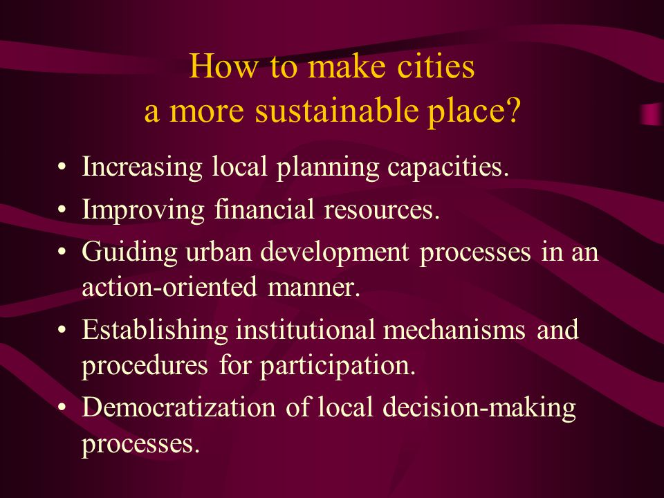 How to make cities a more sustainable place