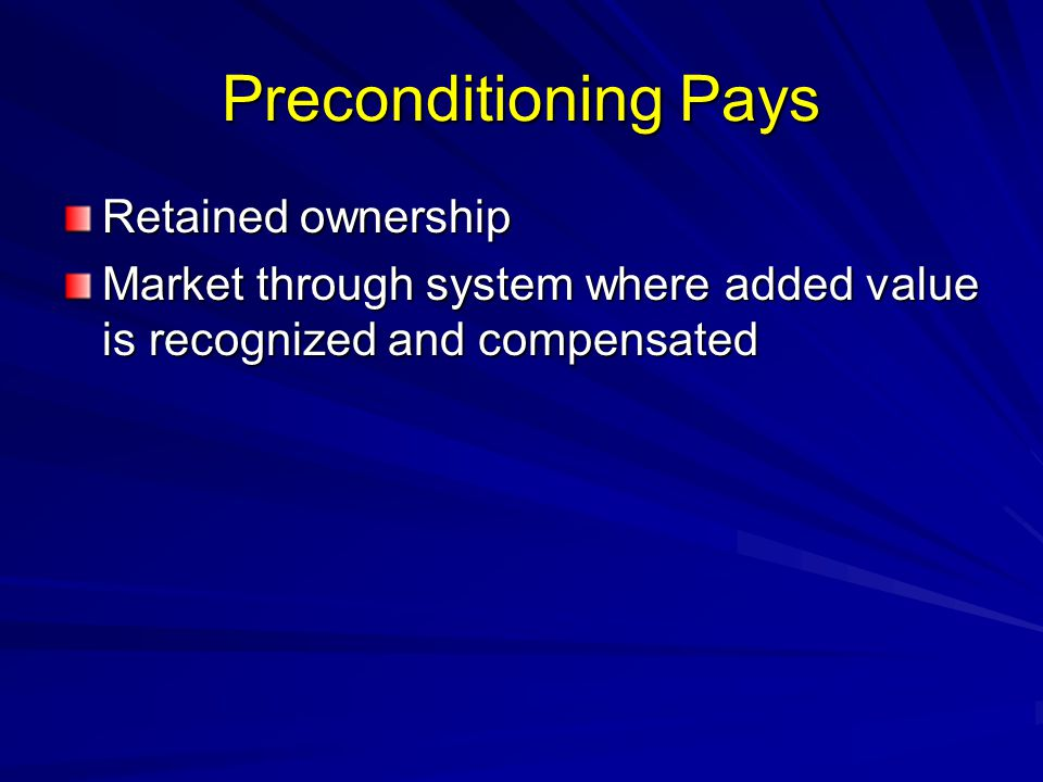 Preconditioning Pays Retained ownership