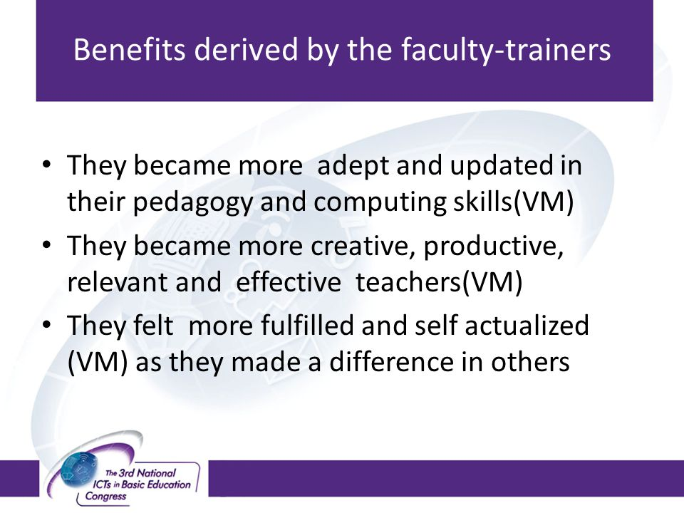 Benefits derived by the faculty-trainers