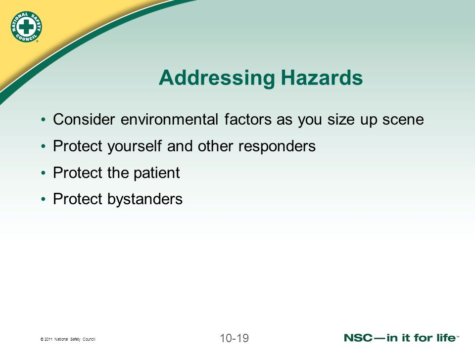 Addressing Hazards Consider environmental factors as you size up scene