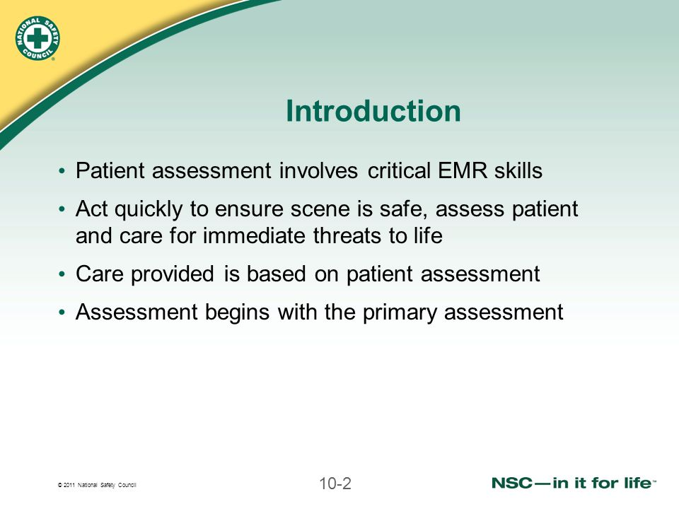Introduction Patient assessment involves critical EMR skills