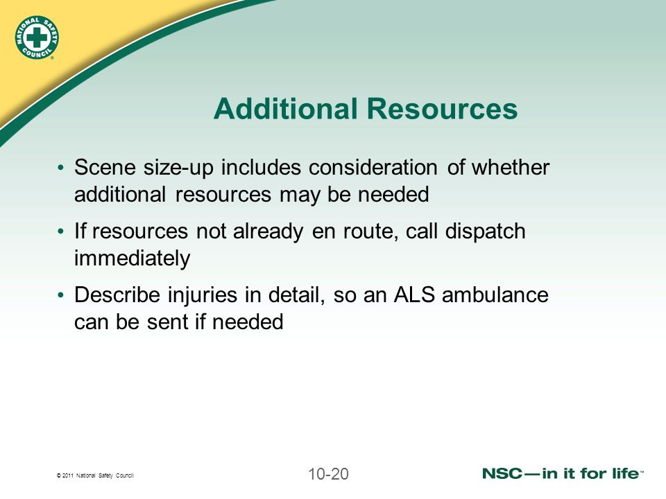 Additional Resources Scene size-up includes consideration of whether additional resources may be needed.