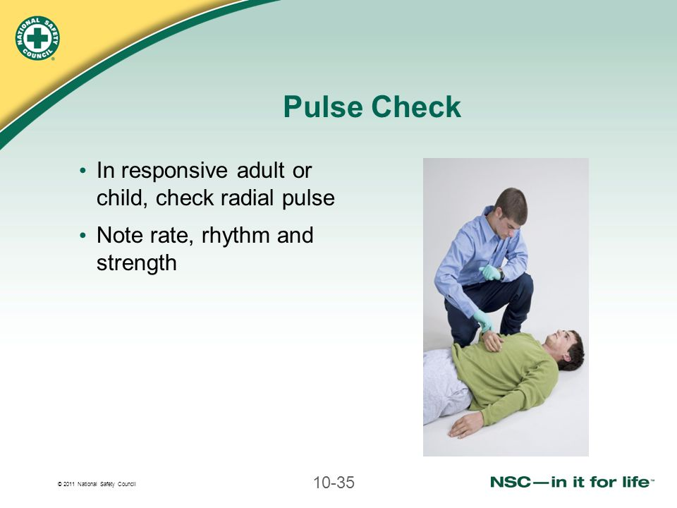 Pulse Check In responsive adult or child, check radial pulse