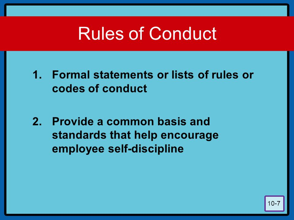 Rules of Conduct Formal statements or lists of rules or codes of conduct.