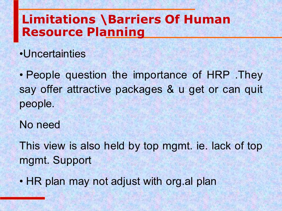 limitation of human resource planning 2016-5-23  role of human resource in information technology alignment in organizations  resource high exposure to it planning.