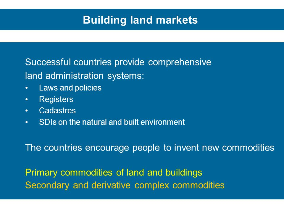 Building land markets Successful countries provide comprehensive