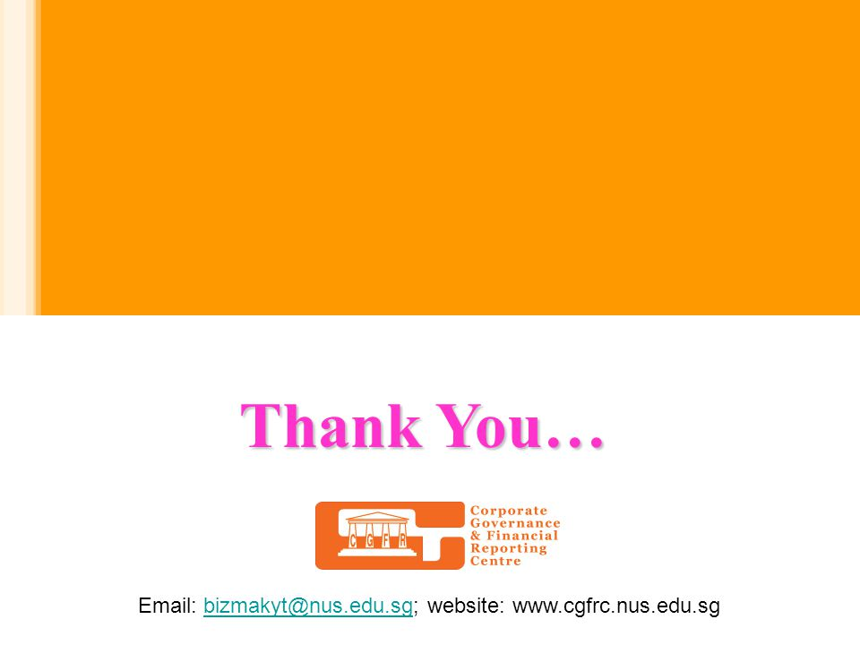 Thank You… Email: bizmakyt@nus.edu.sg; website: www.cgfrc.nus.edu.sg