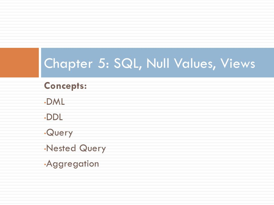 Chapter 5: SQL, Null Values, Views