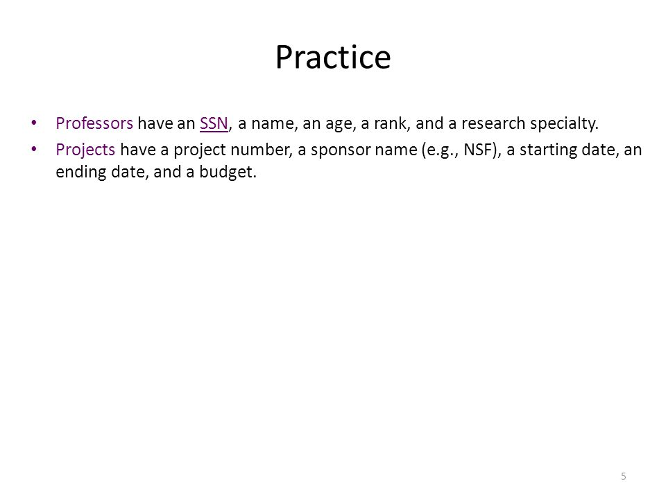 Practice Professors have an SSN, a name, an age, a rank, and a research specialty.