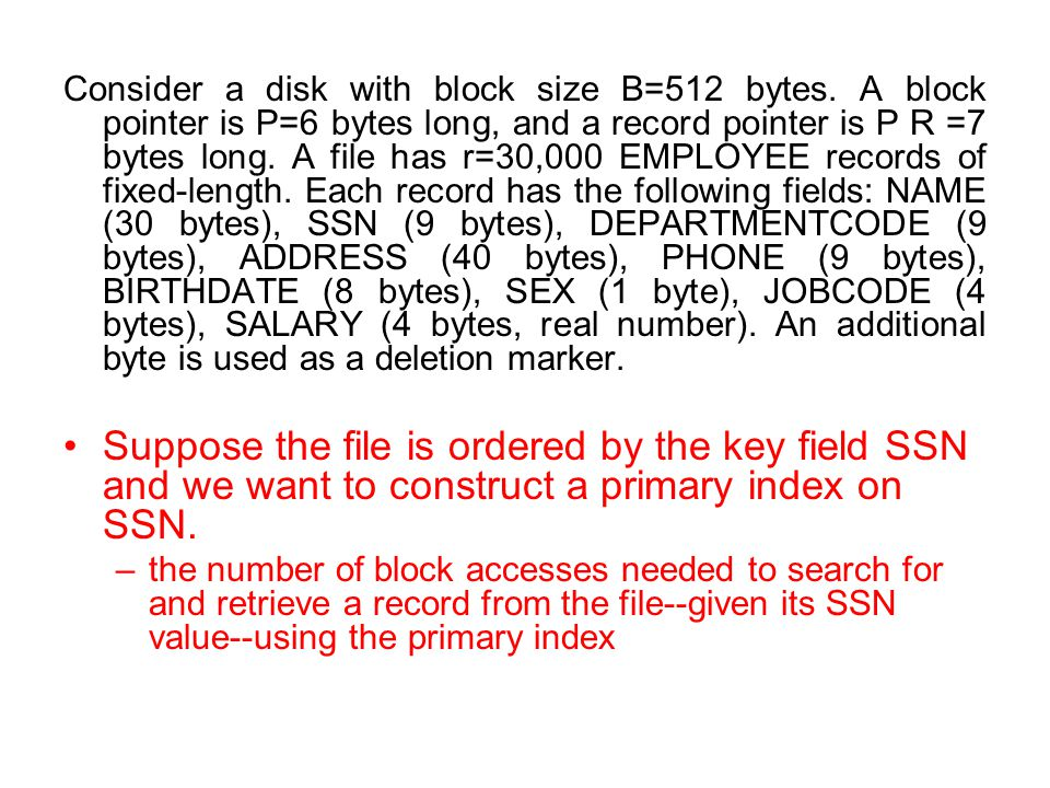 Consider a disk with block size B=512 bytes
