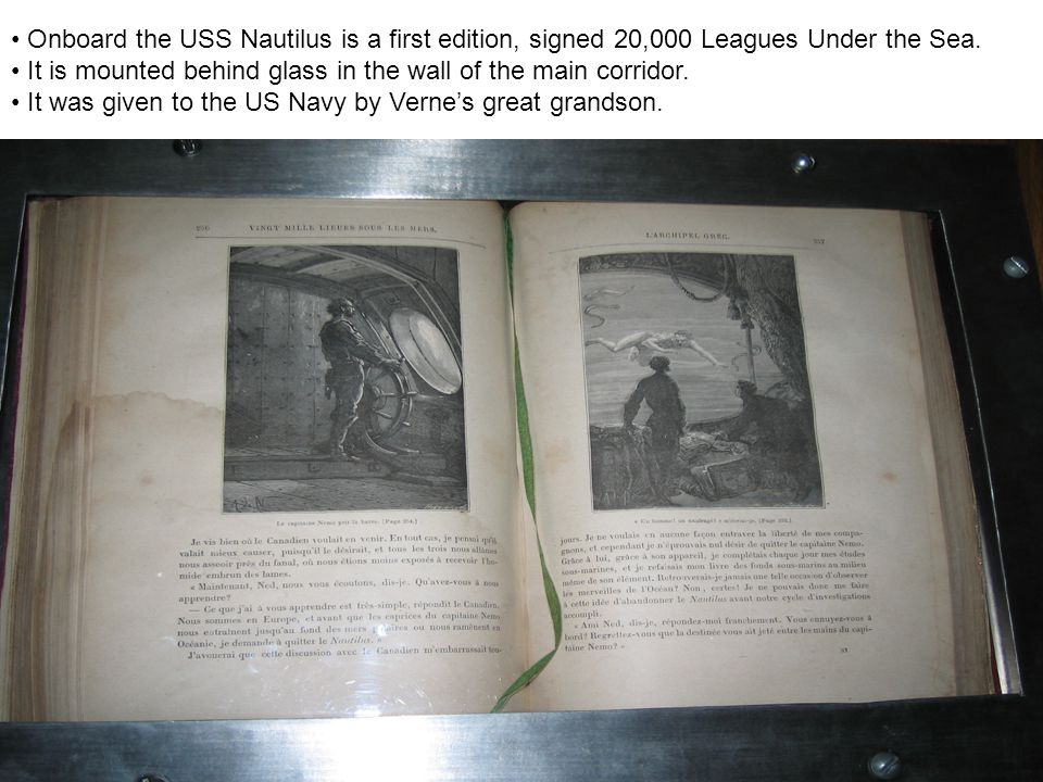 Onboard the USS Nautilus is a first edition, signed 20,000 Leagues Under the Sea.