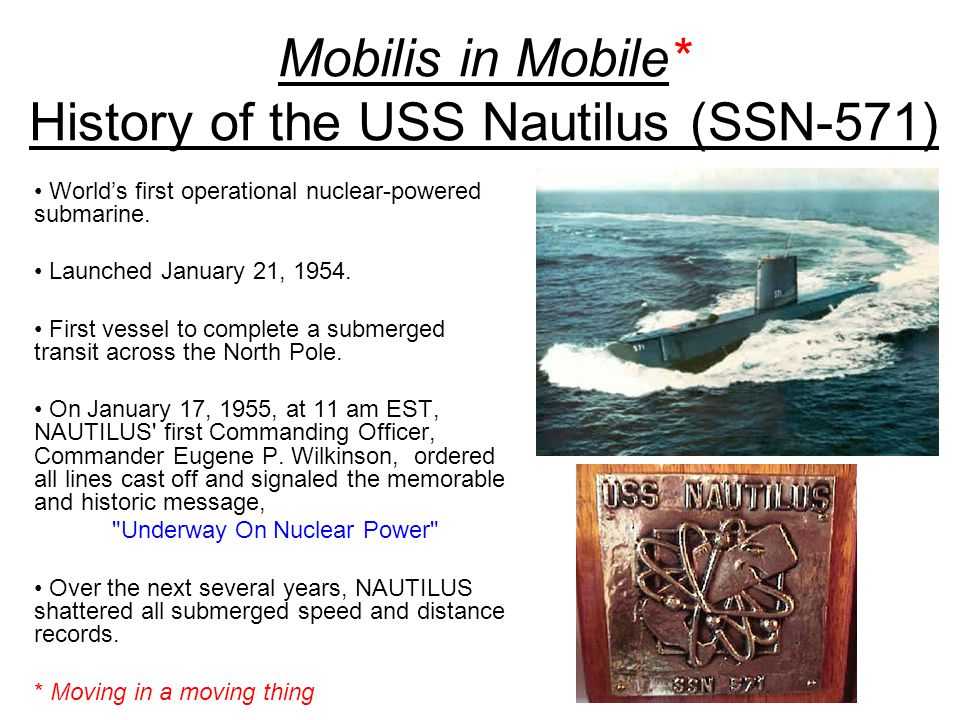 Mobilis in Mobile* History of the USS Nautilus (SSN-571)