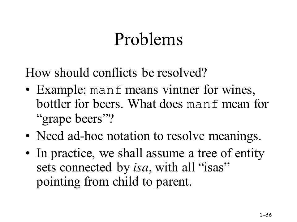 Problems How should conflicts be resolved