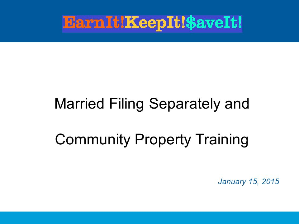 Married Filing Separately and Community Property Training