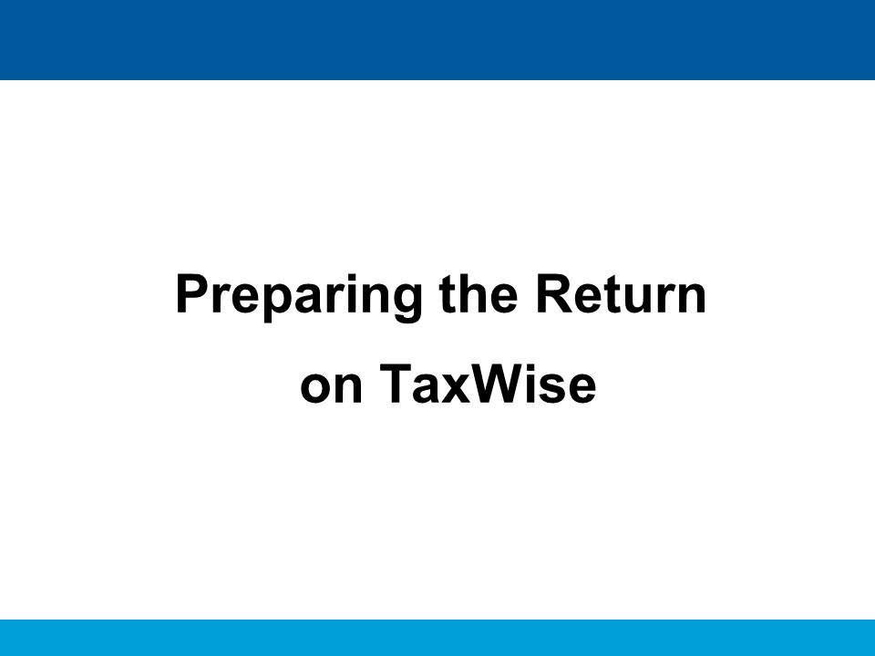 Preparing the Return on TaxWise