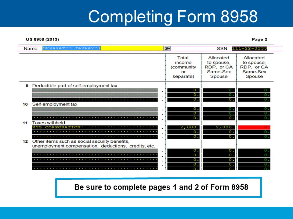 Completing Form 8958 Be sure to complete pages 1 and 2 of Form 8958