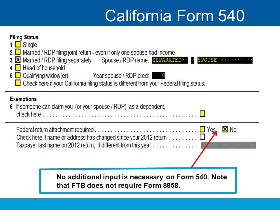 California Form 540 No additional input is necessary on Form 540.