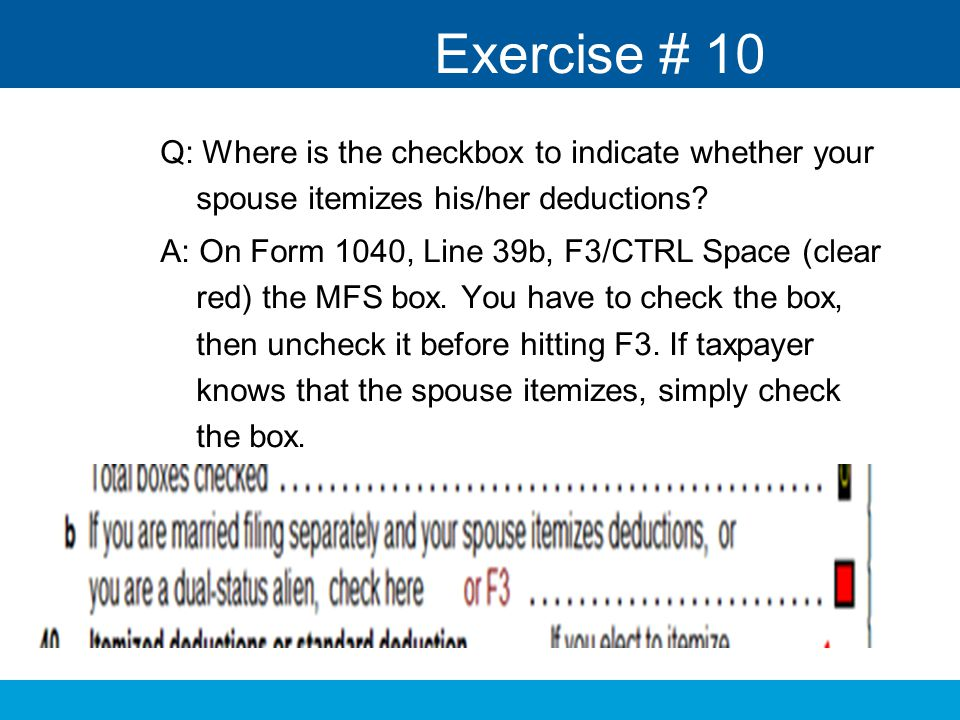 Exercise # 10 Q: Where is the checkbox to indicate whether your spouse itemizes his/her deductions