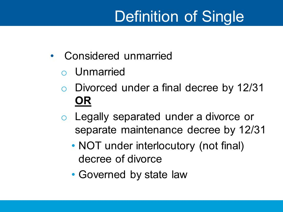 Definition of Single Considered unmarried Unmarried