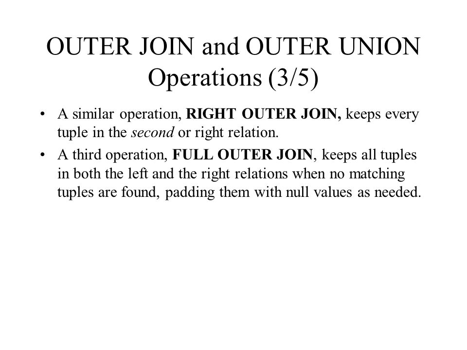 OUTER JOIN and OUTER UNION Operations (3/5)
