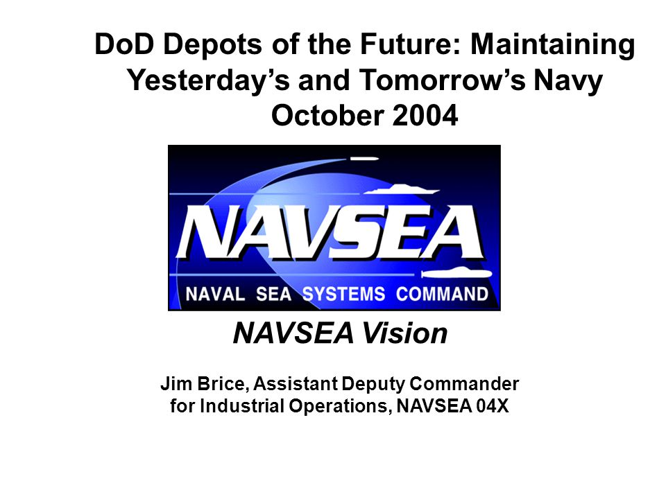 DoD Depots of the Future: Maintaining Yesterday's and Tomorrow's Navy