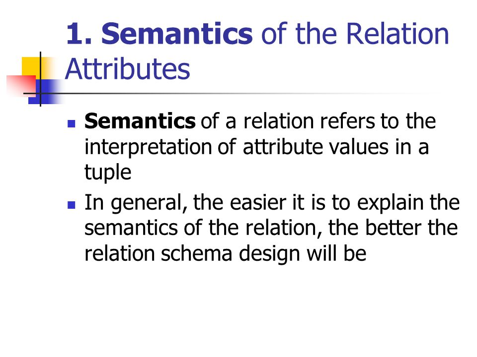 1. Semantics of the Relation Attributes