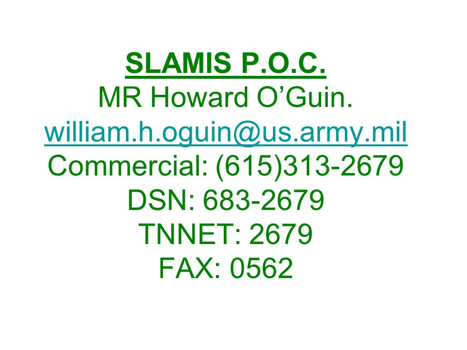 SLAMIS P. O. C. MR Howard O'Guin. william. h. oguin@us. army