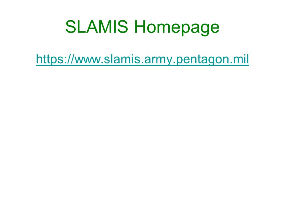 SLAMIS Homepage https://www.slamis.army.pentagon.mil