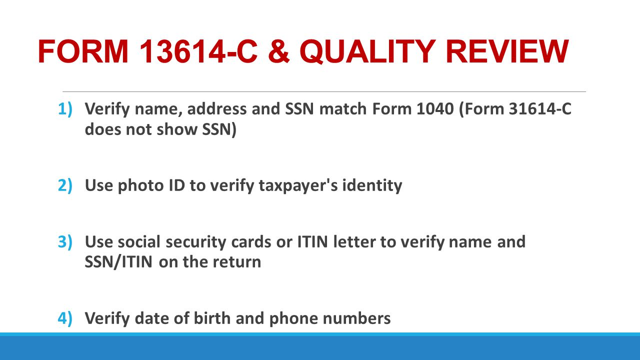 FORM 13614-C & QUALITY REVIEW