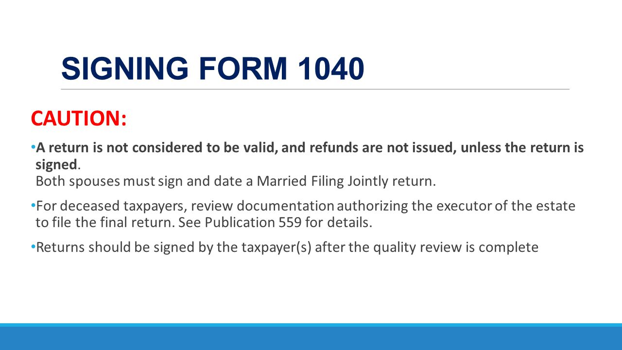 SIGNING FORM 1040 CAUTION: