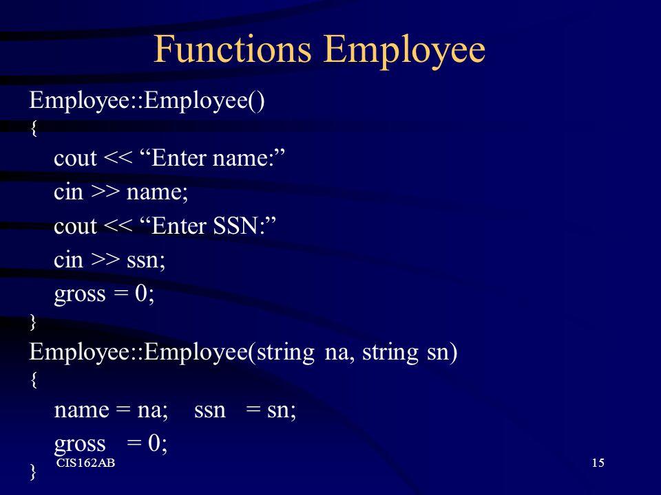 Functions Employee Employee::Employee() cout << Enter name: