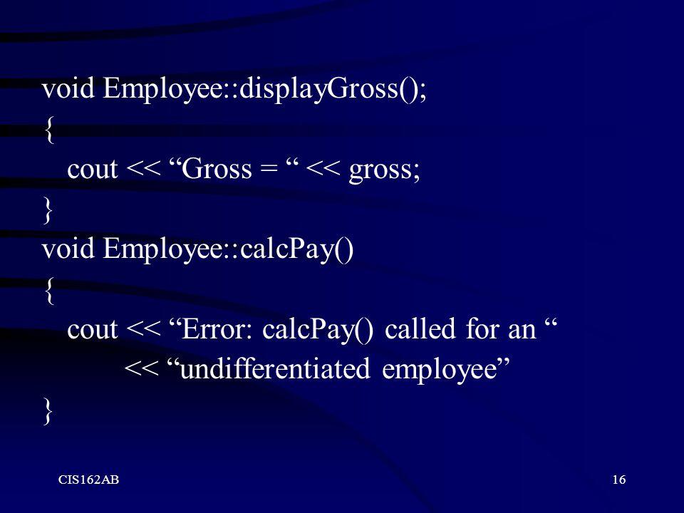 void Employee::displayGross(); {