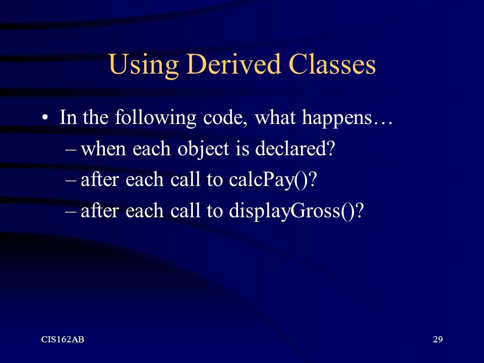 Using Derived Classes In the following code, what happens…