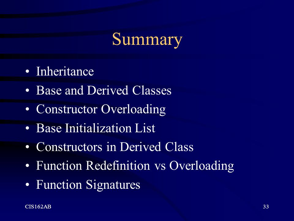 Summary Inheritance Base and Derived Classes Constructor Overloading