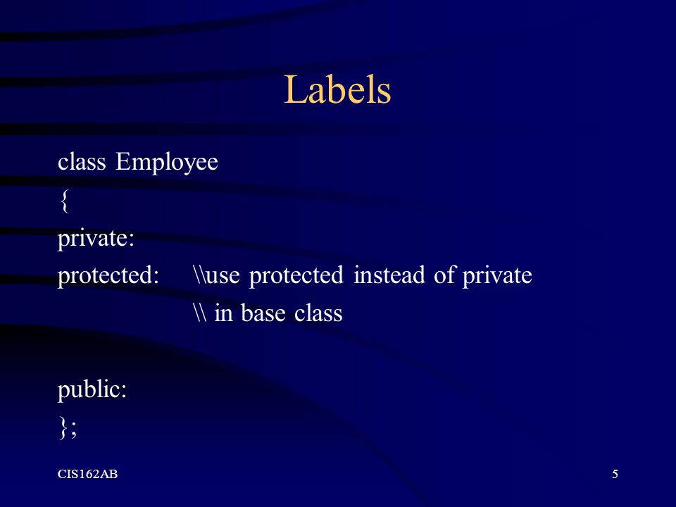 Labels class Employee { private: