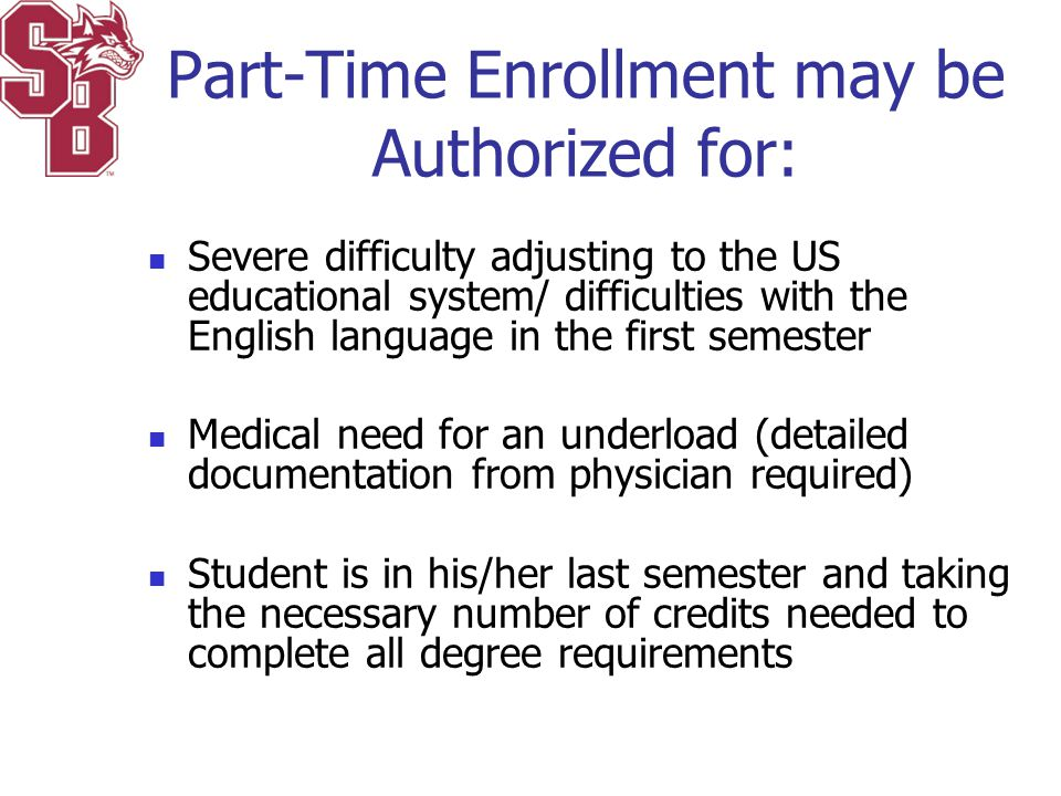 Part-Time Enrollment may be Authorized for:
