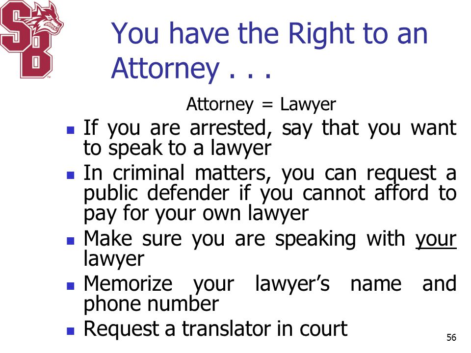 You have the Right to an Attorney . . .