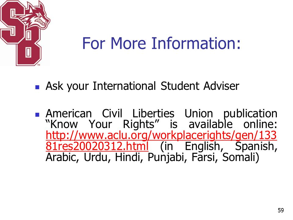 For More Information: Ask your International Student Adviser