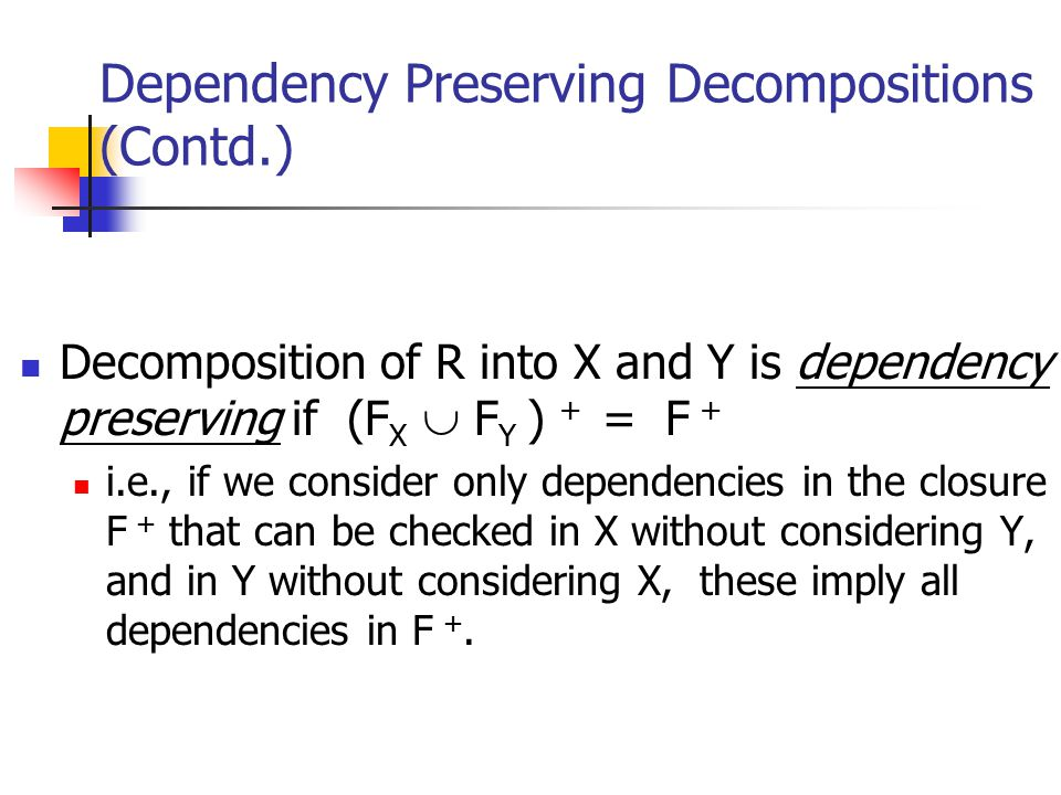 Dependency Preserving Decompositions (Contd.)