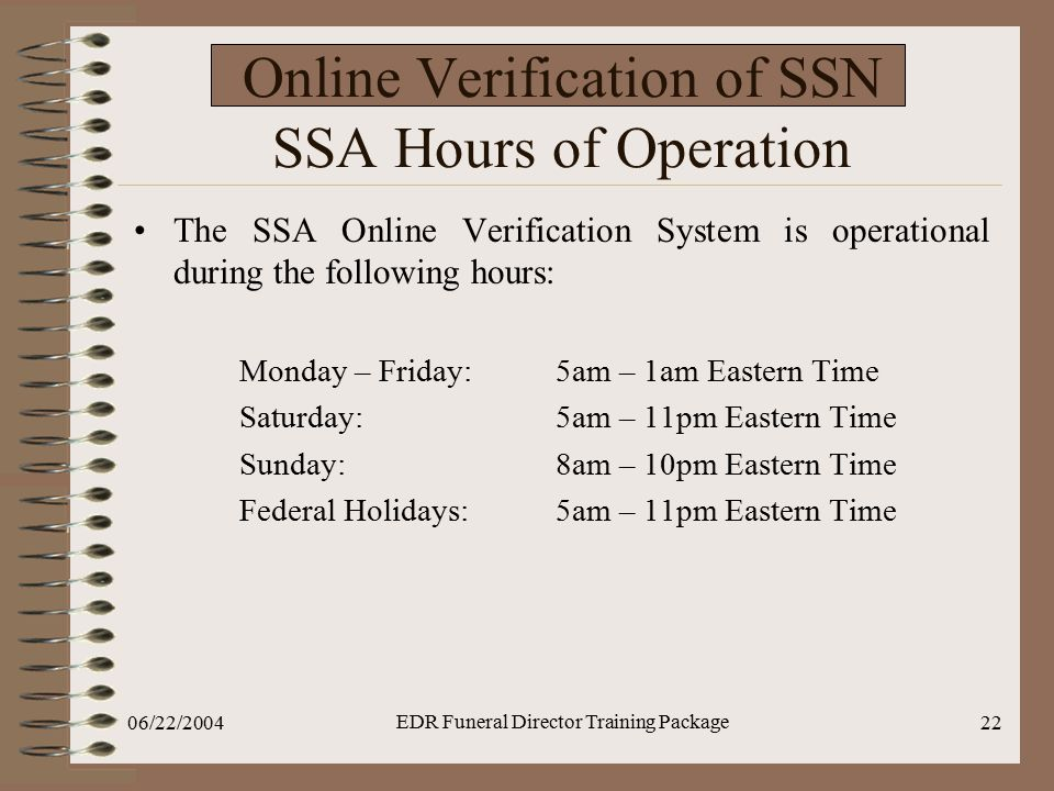 Online Verification of SSN SSA Hours of Operation