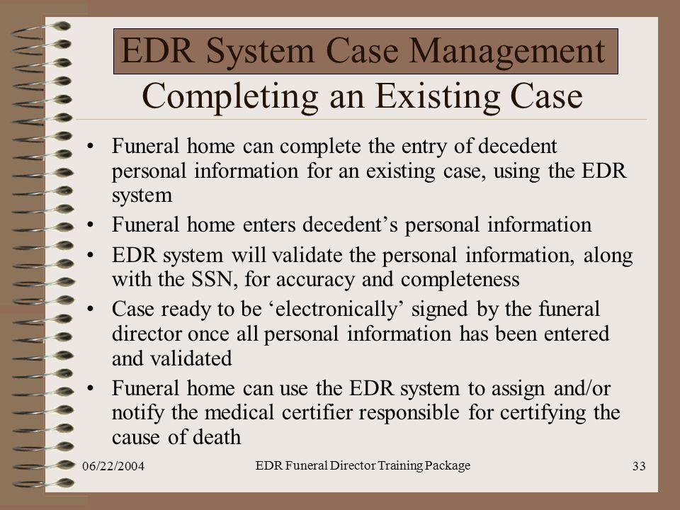 EDR System Case Management Completing an Existing Case