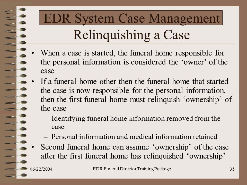 EDR System Case Management Relinquishing a Case