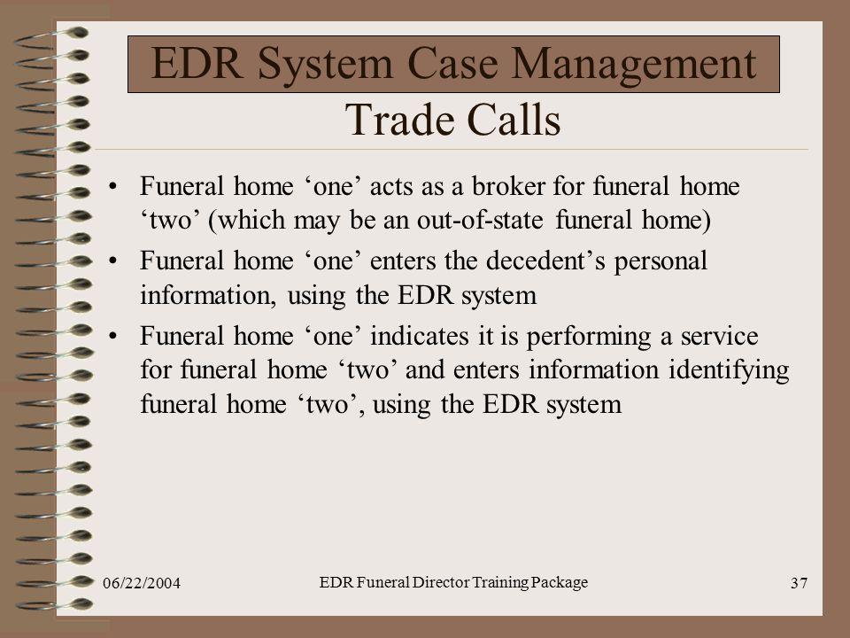 EDR System Case Management Trade Calls