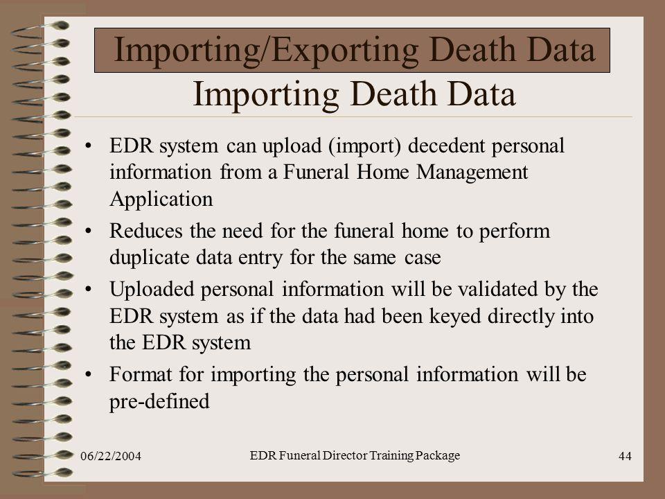 Importing/Exporting Death Data Importing Death Data