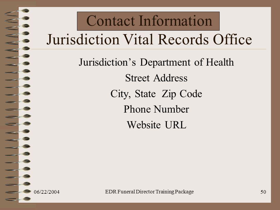 Contact Information Jurisdiction Vital Records Office Jurisdiction's Department of Health. Street Address.
