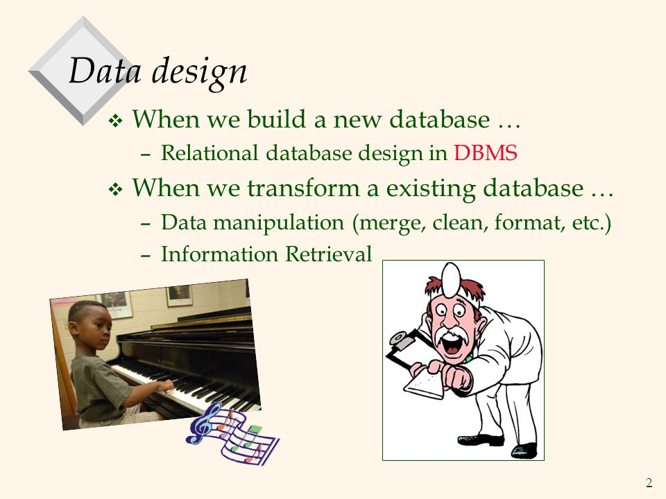 Data design When we build a new database …
