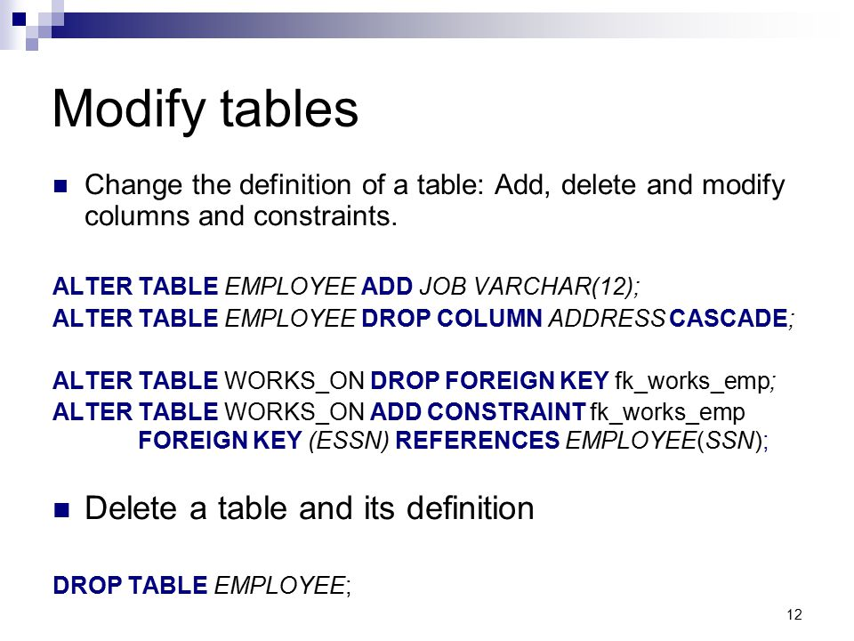 Modify tables Delete a table and its definition