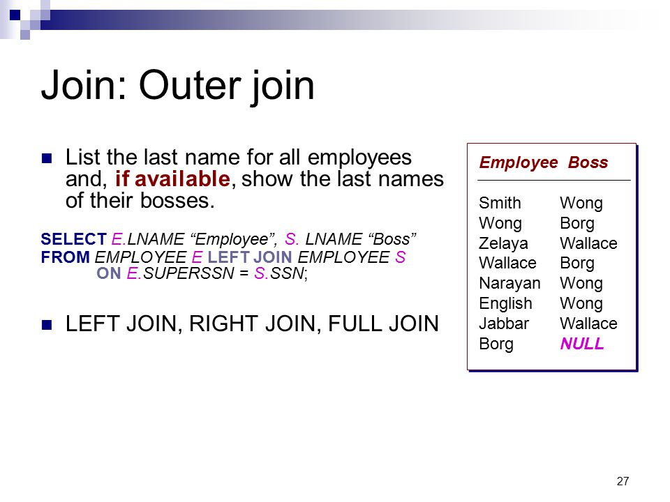 Join: Outer join List the last name for all employees and, if available, show the last names of their bosses.