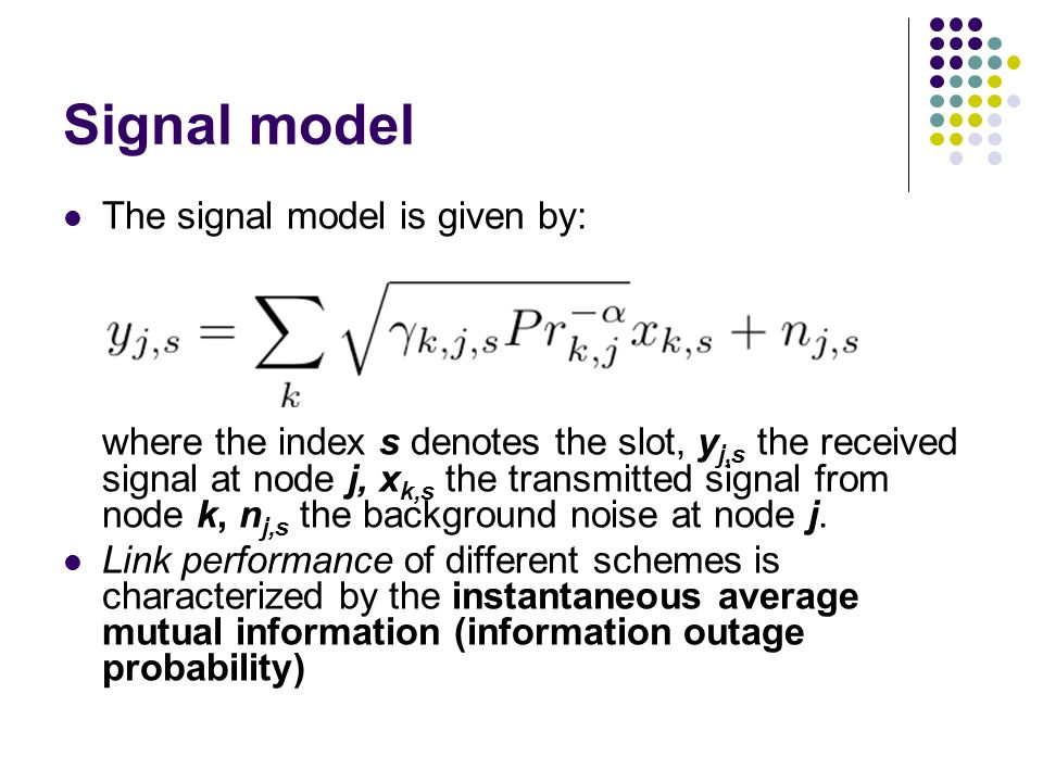Signal model The signal model is given by: